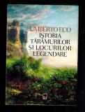 Umberto Eco - Istoria taramurilor si locurilor legendare, 478 pag!