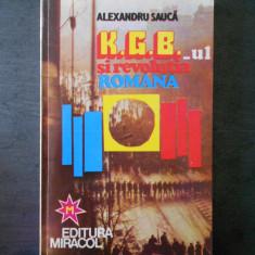 ALEXANDRU SAUCA - KGB-UL SI REVOLUTIA ROMANA - Istorie