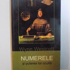 NUMERELE SI PUTEREA LOR OCULTA de WYNN WESTCOTT, 2013 - Carte ezoterism