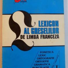 LEXICON AL GRESELILOR DE LIMBA FRANCEZA, 1995 - Carte in alte limbi straine