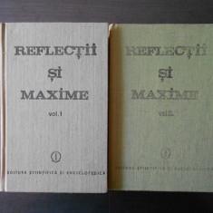 REFLECTII SI MAXIME  2 volume, editie ingrijita de Constantin Badescu