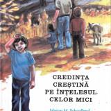 Credința creștină pe înțelesul celor mici - Carti Crestinism