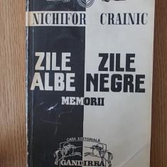 NICHIFOR CRAINIC- ZILE ALBE, ZILE NEGRE- MEMORII, vol I, Alta editura