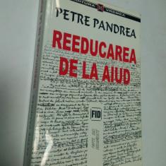 PETRE PANDREA - REEDUCAREA DE LA AIUD - Istorie