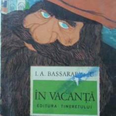In Vacanta - I.a. Bassarabescu, 402081 - Carte Basme
