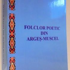 FOLCLOR POETIC DIN ARGES-MUSCEL de SORIN MAZILESCU, EDITIA A II-A, 2014 - Carte Fabule