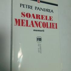 PETRE PANDREA - SOARELE MELANCOLIEI - Carte Istorie