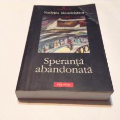 SPERANTA ABANDONATA NADEJDA MANDELSTAM,RF10/1