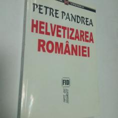 PETRE PANDREA - HELVETIZAREA ROMANIEI - ( JURNAL INTIM, 1947 ) - Carte Istorie