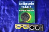 Eclipsa totala de soare 1999. Carte + Ochelari vechi. Eclipsele totale. Istoric