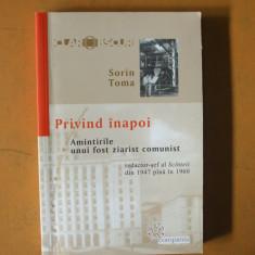 Sorin Toma Privind inapoi amintirile unui fost ziarist comunist 2004 Bucuresti - Istorie