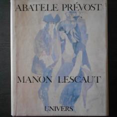ABATELE PREVOST - MANON LESCAUT {editie bibliofila, ilustratii de O. Grigorescu} - Roman