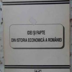 Idei Si Fapte Din Istoria Economica A Romaniei - N. Clipa Gh. Iacob, 402046 - Carte Marketing