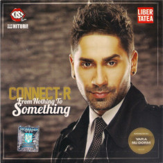 Connect-R ‎– From Nothing To Something (1 CD) - Muzica Pop roton