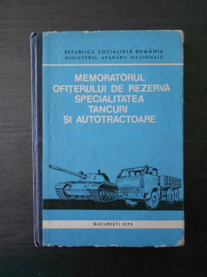 MEMORATORUL OFITERULUI DE REZERVA SPECIALITATEA TANCURI SI AUTOTRACTOARE foto