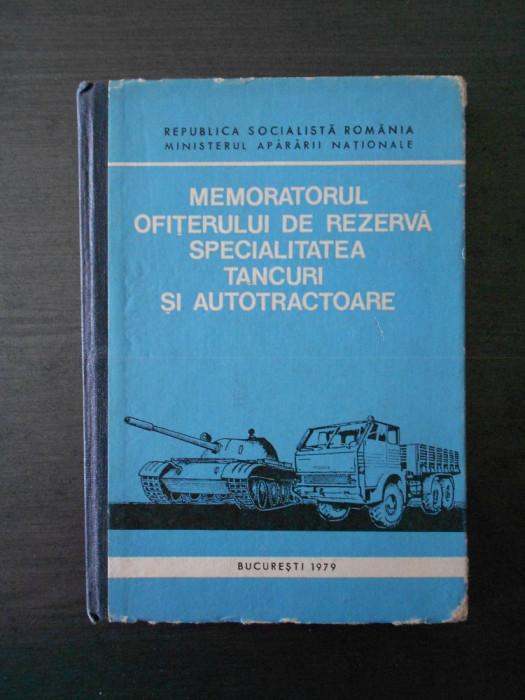 MEMORATORUL OFITERULUI DE REZERVA SPECIALITATEA TANCURI SI AUTOTRACTOARE
