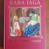 Baba Iaga si alte basme rusesti / C00P - Carte de povesti