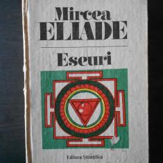 MIRCEA ELIADE - ESEURI * MITUL ETERNEI REINTOARCERI, MITURI, VISE SI MISTERE