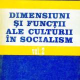 Dimensiuni si functii ale culturii in socialism, vol. 1, 2 - Filosofie