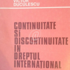 Continuitate si discontinuitate in dreptul international - Carte Drept international