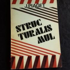 STRUCTURALISMUL - J. PIAGET