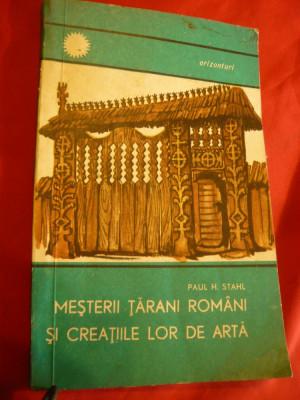 Paul H. Stahl - Mesterii tarani romani si creatiile lor de arta -Ed.1969 encicl. foto