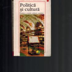 Adrian Marino - Politica si cultura, pentru o noua cultura romana