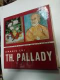 OMAGIU LUI THEODOR PALLADY - Expozitie comemorativa 1971-1972