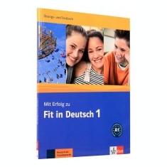 Mit erfolg zu fit in Deutsch 1. Ubungs und Testbuch - Curs Limba Engleza