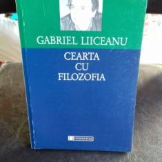 CEARTA CU FILOZOFIA - GABRIEL LIICEANU - Filosofie