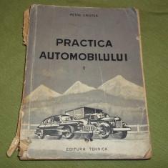Petre Cristea - Practica automobilului (vol I editia a doua 1953)