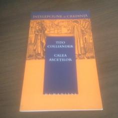 TITO COLLIANDER, CALEA ASCETILOR - Carti Crestinism
