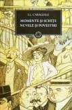 Momente si schite. Nuvele si povestiri - Autor(i): Ion Luca Caragiale