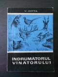 VASILE COTTA - INDRUMATORUL VANATORULUI {cu autograf si dedicatie}