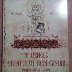 Pe Urmele Sfantului Ioan Casian - Protosinghel Iustin Petre, Monah Ioan Bute - Vietile sfintilor
