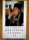 Ne vorbeste parintele Cleopa, 13