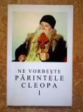 Ne vorbeste parintele Cleopa, 1