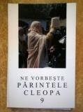 Ne vorbeste parintele Cleopa, 9