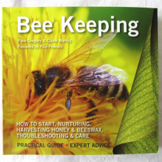 BEE KEEPING. Practical Guide *Expert Advice- P Gregory /Waring, 2015. Albinarit - Carti Agronomie