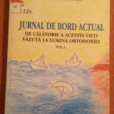 Jurnal De Bord Actual. De Calatorie A Acestei Vieti Vazuta La Lumina Ortodoxiei - Carti ortodoxe