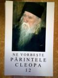 Ne vorbeste parintele Cleopa, 12