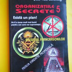 HOPCT JAN VAN HELSING-ORGANIZATIILE SECRETE 5 RAZBOIUL FRANCMASONILOR 2012/223 P - Carte masonerie