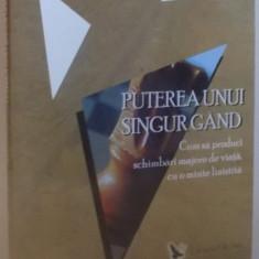 PUTEREA UNUI SINGUR GAND de GAY HENDRICKS, DEBBIE DE VOE, 2007 - Carte ezoterism