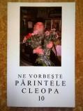 Ne vorbeste parintele Cleopa, 10