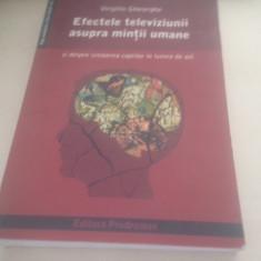 EFECTELE TELEVIZIUNII ASUPRA MINTII UMANE. FATA NEVAZUTA A TELEVIZIUNII - Carte Psihiatrie
