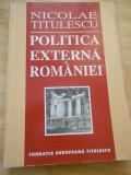 NICOLAE TITULESCU--POLITICA EXTERNA A ROMANIEI