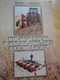 T. CORNELIA--MASINI AGRICOLE SI HORTICOLE DE LUCRAT SOLUL