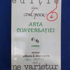 ILEANA VULPESCU - ARTA CONVERSATIEI  ( ROMAN ) - 1992