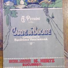 CARTE DE BUCATE CUPRINZAND 560 RETETE DIFERITE SI BUCATARIA VEGETARIANA de A. PETRINI - Carte Retete traditionale romanesti