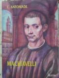 Machiavelli - C. Antoniade ,402280
